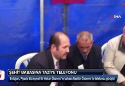 Cumhurbaşkanı Erdoğandan şehit babasına taziye telefonu