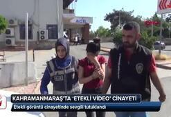 Etekli görüntü cinayetinde sevgili tutuklandı
