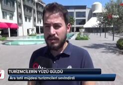Ara tatil müjdesi turizmcileri de sevindirdi