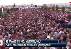 Cumhurbaşkanı Erdoğan: 2023 hedeflerimize adım adım yaklaşıyoruz