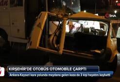 Kırşehirde otobüs otomobile çarptı