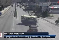 Ciple yolcu minibüsünün karıştığı feci kaza kamerada