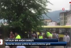 Bursada otobüs şoförü ile yolcu birbirine girdi