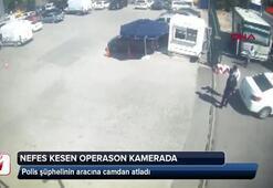 Polis şüphelinin aracına camdan atladı