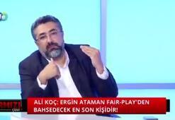 Serdar Ali Çelikler: Ali Koç bir daha Ergin Atamanı ağzına almasın