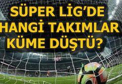 Süper Ligde hangi takımlar küme düştü Süper Lig 34. hafta puan durumu ve toplu sonuçlar