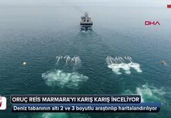 Oruç Reis Marmarayı karış karış inceliyor