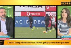 Serdar Sarıdağ: Abdullah Avcının yerinde olsam Türkiyede kulüp çalıştırmam