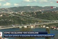 İstanbul'da köprü geçişlerine yeni düzenleme