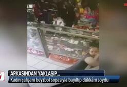 Kadın çalışanı beyzbol sopasıyla bayıltıp dükkânı soydu