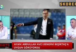 Mehmet Ayan: Abdullah Avcı için Beşiktaş; %100 doğru tercihtir