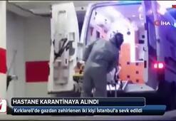 Hastane karantinaya alındı İki hasta İstanbula getiriliyor