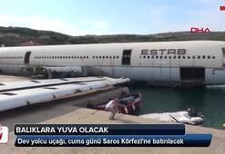 Dev yolcu uçağı, cuma günü Saros Körfezine batırılacak