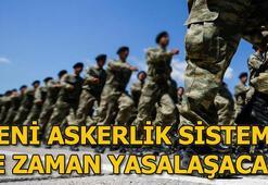 Yeni askerlik sistemi ne zaman yasalaşacak Yeni askerlik sistemi için kritik...