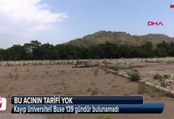 Kayıp üniversiteli Buse 139 gündür bulunamadı