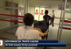 Adıyamanda meydana gelen iki farklı kazada 10 kişi yaralandı