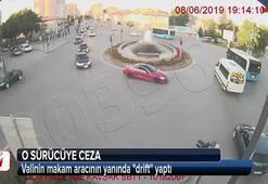 Valinin makam aracının yanında drift yapan sürücüye ceza