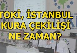 TOKİ, İstanbul kura çekilişi tarihi açıklandı TOKİ kura çekimi ne zaman