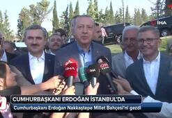 Cumhurbaşkanı Erdoğan, Nakkaştepe Millet Bahçesini gezdi