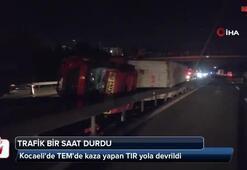 Kocaelide TEMde kaza yapan tır yola devrildi 1 saat trafik durdu