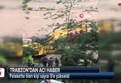 Trabzondan acı haber Ölü sayısı yükseldi