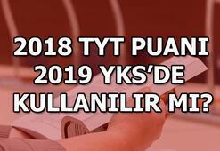 2018 TYT sınav puanı 2019 YKSde kullanılır mı