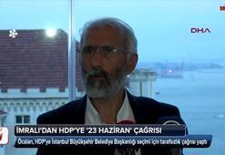 İmralıdan HDPye 23 Haziran çağrısı