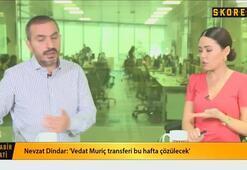Nevzat Dindar: Marcaoya hazırda bekleyen 10 milyon euroluk teklif var