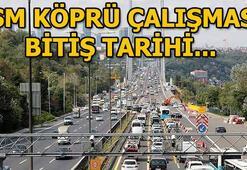 Fatih Sultan Mehmet köprü çalışmaları ne zaman bitecek FSM çalışma bitiş tarihi
