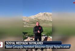 Bakan Çavuşoğlu memleketi Söbüçimen Eğrigöl Yaylasını videoyla anlattı