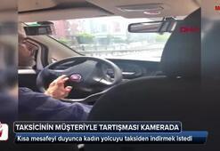 Kısa mesafeyi duyunca kadın yolcuyu taksiden indirmek istedi