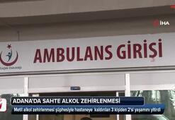 Adana'da sahte alkol zehirlenmesi