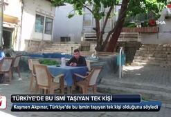 Türkiye'de bu ismi taşıyan tek kişi