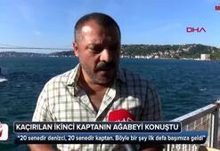 Kaçırılan ikinci kaptanın ağabeyi konuştu