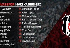Beşiktaşın Sivasspor kafilesi belli oldu