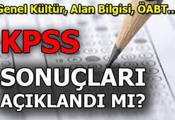 KPSS açıklandı mı 14-20-21-28 Temmuz 2019 KPSS sınavlarının sonuçları...