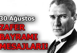 30 Ağustos Zafer Bayramı (kısa-uzun) mesajları: Başkumandan Mustafa Kemal Atatürk...