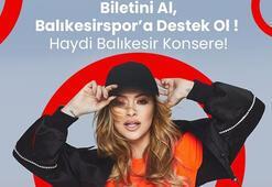 Balıkesirsporun düzenlediği Hadise konseri ertelendi