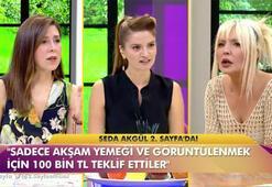 Seda Akgülden olay itiraf: Akşam yemeği için 100 bin TL teklif ettiler