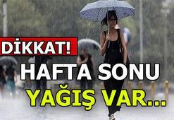 Cumartesi - Pazar hava nasıl olacak Ankara, İstanbul, İzmir hava durumu