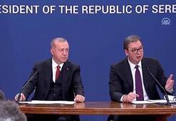 Cumhurbaşkanı Erdoğandan Sırbistanda flaş açıklama Tarihi adım atıyoruz