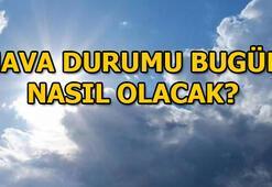 Hava durumu bugün nasıl olacak İstanbul, İzmir, Ankara hava durumu