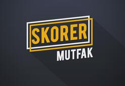 Skorer Mutfak - 25 Kasım 2019