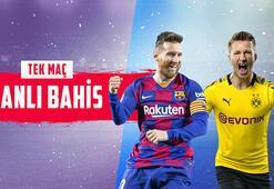 Barcelona ile Dortmund karşılaşıyor Dev maç canlı bahisle Misli.comda...