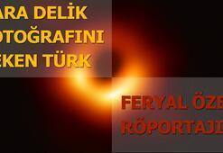 Kara delik fotoğrafını çeken Türk: Feryal Özel - Röportaj