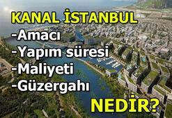 Kanal İstanbul Projesinin amacı nedir Kanal İstanbul maliyeti ne kadar Kanal İstanbul güzergahı neresi Yapımı kaç yıl sürecek