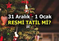 Yarın resmi tatil mi 31 Aralık - 1 Ocak resmi tatil mi İşte 2020 resmi tatiller