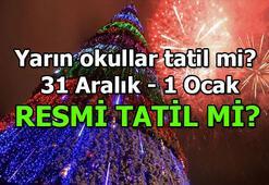 Yarın okullar tatil mi 31 Aralık resmi tatil mi - 1 Ocak resmi oluyor mu Yılbaşı resmi tatil sayılıyor mu