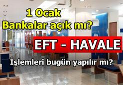 Bugün bankalar açık mı EFT ve havale 1 Ocakta yapılır mı İnternet bankacılığı hakkında merak edilenler