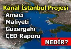 Özetle Kanal İstanbul Projesi - Kanal İstanbul ihalesi / Kanal İstanbul maliyeti ve Kanal İstanbul ÇED raporu hakkında bilinmesi gerekenler
